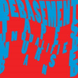 Debasement Tapes cover art