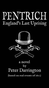 Pentrich: England's Last Uprising by Peter Darrington