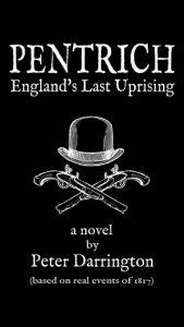 Pentrich: England's Last Uprising by Peter Darrington