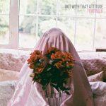 Fightmilk Not With That Attitude album artwork
