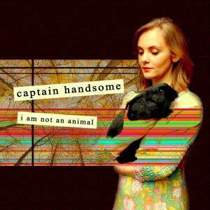Captain Handsome I Am Not An Animal cover